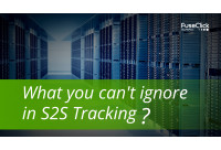 What you can't ignore in S2S Tracking?