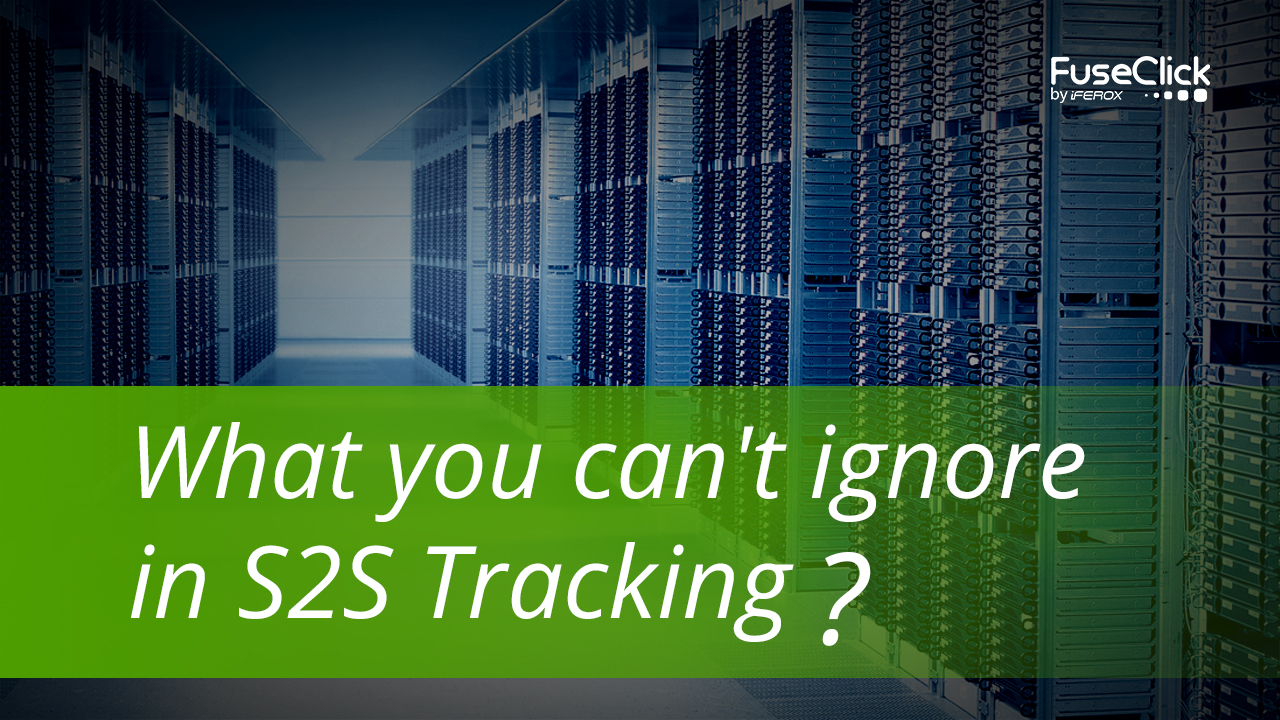 what you can't ignore in s2s Tracking--1280x720