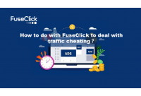 How to do with FuseClick to deal with traffic cheating?