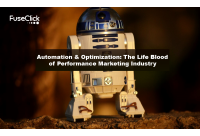 Automation & Optimization The Life Blood of Performance Marketing Industry